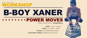 2015 Electric Force Breakin' School 2015 – WORKSHOP – B-boy Xaner / Venezuela